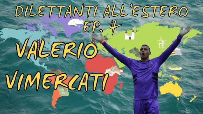 Valerio Vimercati per Dilettanti all'Estero